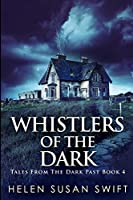 Whistlers Of The Dark: Large Print Edition
