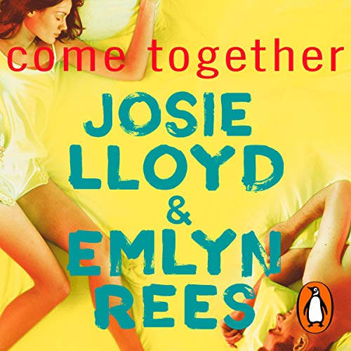 Come Together                   By:                                                                                                                                 Josie Lloyd,                                                                                        Emlyn Rees                               Narrated by:                                                                                                                                 Jack Davenport,                                                                                        Natasha Little                      Length: 3 hrs and 7 mins     10 ratings     Overall 4.9