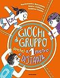Giochi di gruppo anche a 1 metro di distanza (Italian Edition)
