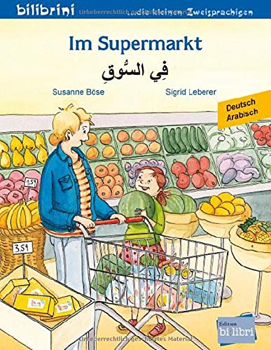 Im Supermarkt: Kinderbuch Deutsch-Arabisch