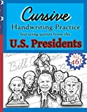 Cursive Handwriting Practice (Featuring Quotes from the U.S. Presidents): Copywork Meets American History in this Inspiring Quotes Workbook with Letter Tracing for Any Homeschool Curriculum