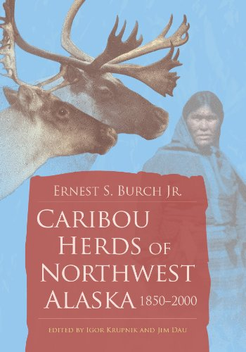 Caribou Herds of Northwest Alaska, 1850-2000 (English Edition)
