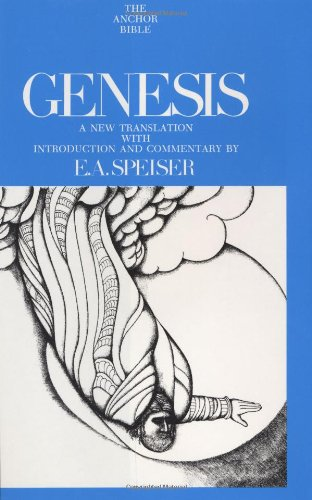 Genesis: Introduction, Translation, and Notes (The Anchor Bible, Vol. 1)