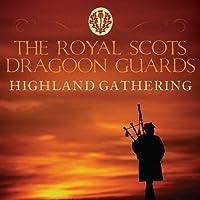 Highland Gathering - Royal Scots Dragoon Guards by Royal Scots Dragoon Guards (2010-03-23)
