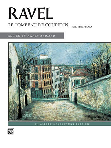 Ravel: Le Tombeau de Couperin: for the Piano (Alfred Masterwork Library)