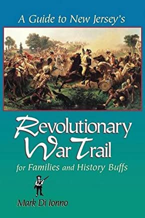 A Guide to New Jerseys Revolutionary War Trail: for Families and History Buffs by Mark Di Ionno (2000-03-01)