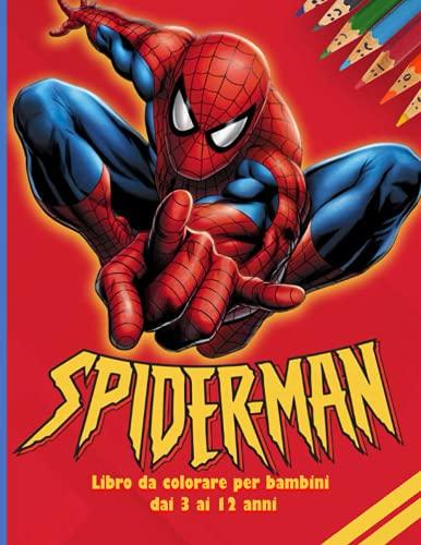 Spider-Man Libro da colorare per bambini dai 3 ai 12 anni: Oltre 50 nuove pagine da colorare di Spider-man per ragazzi e ragazze Libri divertenti per bambini dai 3 ai 12 anni