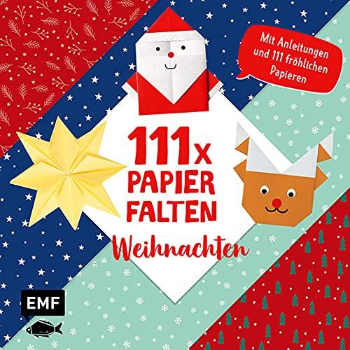 111 x Papierfalten – Weihnachten: Bastelblock mit Anleitungen und 111 fröhlichen Papieren zum Sofort-Loslegen – Für Kinder ab 5 Jahren