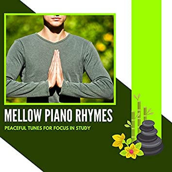 Mellow Piano Rhymes - Peaceful Tunes For Focus In Study