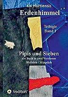 Pipis und Sieben: ein Buch in zwei Versionen: Weiblich/Maennlich