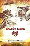 HALCÓN LIBRE (Spanish Edition)