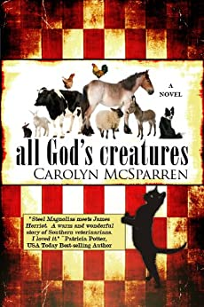 All God's Creatures by [Carolyn McSparren]