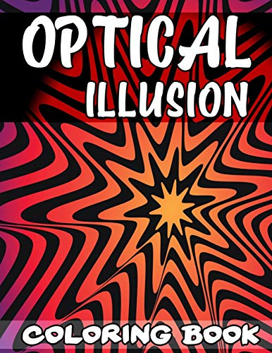 Compare Textbook Prices for Optical Illusion Coloring Book: A Cool Drawing Book for Adults and Kids, Make Your Own Optical Illusions, Optical Illusion Books, Optical Illusion Art  ISBN 9781707214068 by C2C Publishing