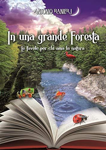 In una grande foresta: Le favole per chi ama la natura