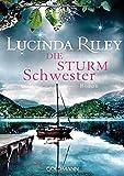 Die Sturmschwester: Roman - Die sieben Schwestern 2 - Lucinda Riley
