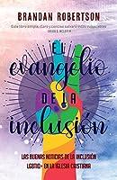 El Evangelio de la Inclusión: Las Buenas Noticias de la Inclusión LGBTIQ+ en la Iglesia Cristiana