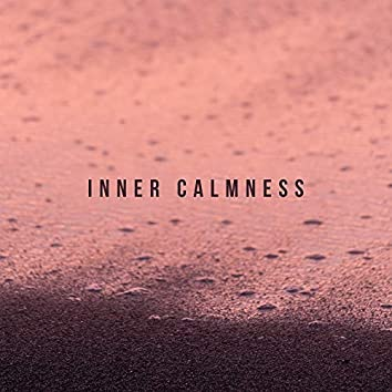 Inner Calmness: Music for Meditation, Emotional, Mental and Physical Healing, Achieving Peace and Inner Harmony