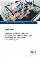 Experimentelle Untersuchung der Auswirkungen von Axialschwingungen auf Reibung und Verschleiss in Zylinderrollenlagern