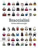 Braccialini Le borse delle meraviglie. Ediz. italiana e inglese: Bags in Wonderland/ Le borse della meraviglie (Moda e costume)