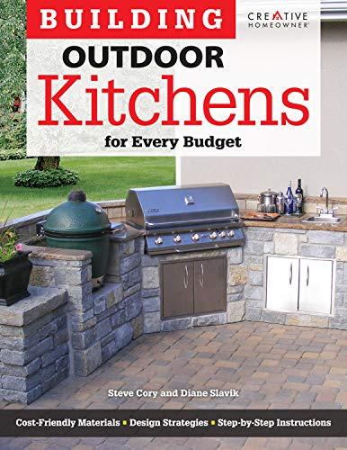 Building Outdoor Kitchens for Every Budget (Gardening) by [Steve Cory]
