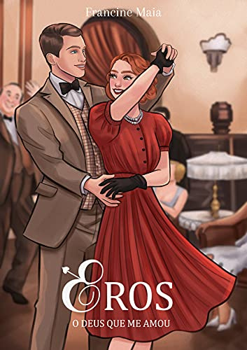 Eros: O Deus que me amou