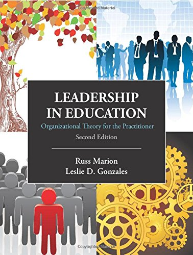 Download Leadership in Education: Organizational Theory for the Practitioner 1577669517