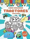 Libro Colorear Tractores para Niños: Tractor Libro para colorear para niños a partir de 2 años, 48 páginas para colorear, maquinaria agrícola, libro ... y niñas, regalo para los amantes de la granja