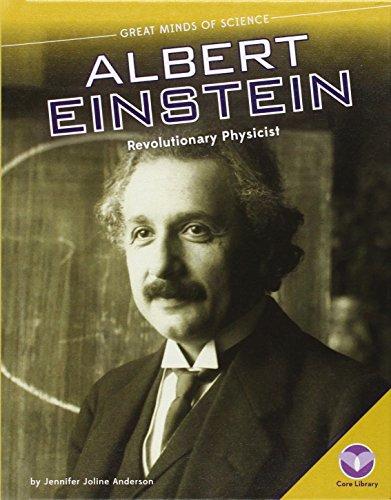 Albert Einstein:: Revolutionary Physicist (Great Minds of Science)