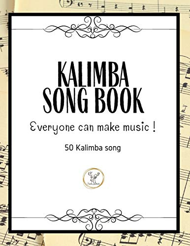 Kalimba Songbook: 50+ Easy Songs for kalimba in C (10 and 17 key) - Pop , Music (8.5 x11 62 Pages )