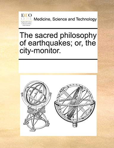 The Sacred Philosophy of Earthquakes; Or, the City-Monitor