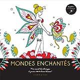 Mondes enchantés - Happy coloriage - Mon carnet de coloriages & messages 100 % bonne humeur !