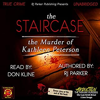 The Staircase: The Murder of Kathleen Peterson                   Written by:                                                                                                                                 RJ Parker                               Narrated by:                                                                                                                                 Don Kline                      Length: 5 hrs and 24 mins     Not rated yet     Overall 0.0