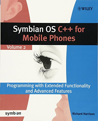 Symbian OS C++ for Mobile Phones, Volume 2: Programming with Extended Functionality and Advanced Features (Symbian Press, Band 7)