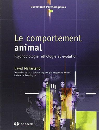 le comportement animal , psychobiologie, éthologie et évolution