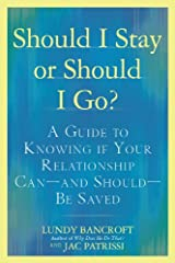 Should I Stay or Should I Go?: A Guide to Knowing if Your Relationship Can--and Should--be Saved Kindle Edition
