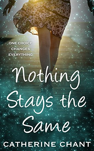 Book: Nothing Stays the Same - A Young Adult Rock 'n' Roll Time Travel Romance (Soul Mates Book 2) by Catherine Chant