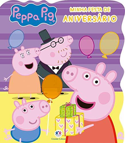 Peppa Pig - Minha festa de aniversário
