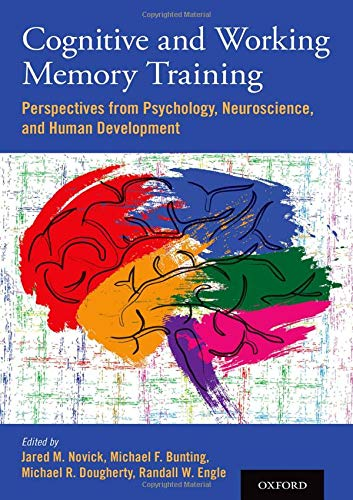 Cognitive and Working Memory Training: Perspectives from Psychology, Neuroscience, and Human Develop