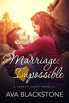 Marriage: Impossible (Voretti Family Book 1) by [Ava Blackstone]