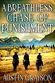 A Breathless Chase of Punishment: A Historical Western Adventure Book