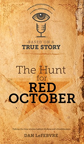 Based on a True Story: The Hunt for Red October (English Edition)