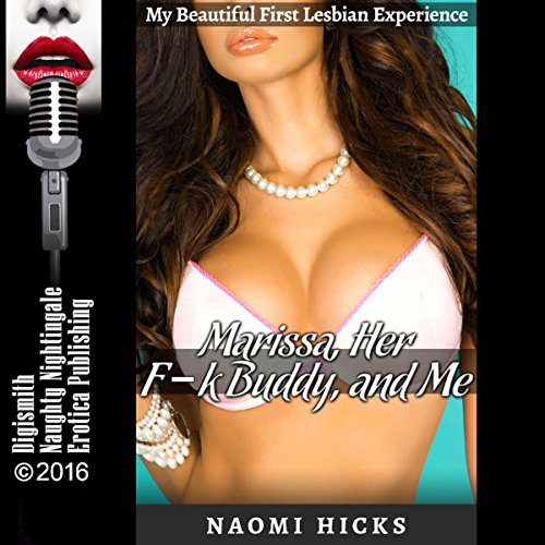 Marissa, Her F--k Buddy, and Me audiobook cover art