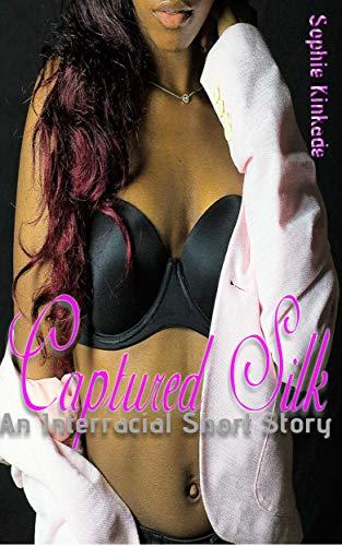 Captured Silk: Interracial Lesbian Romance, First Time Lesbian Lovers