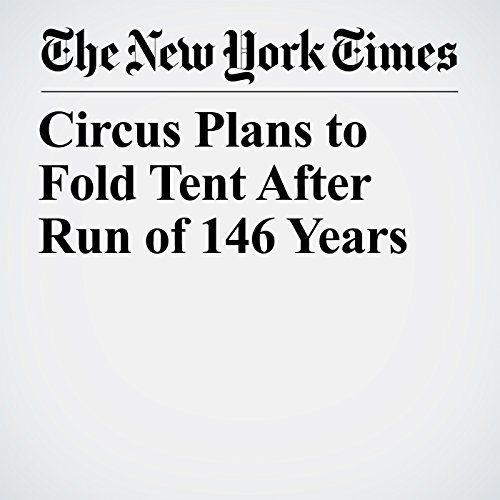 Circus Plans to Fold Tent After Run of 146 Years copertina