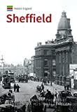 Historic England: Sheffield: Unique Images from the Archives of Historic England (Historic England Series)