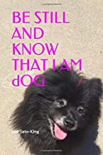 BE STILL AND KNOW THAT I AM dOG: Paws For The Moment