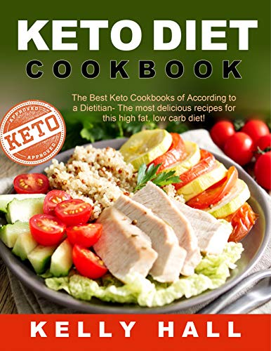 Keto Diet Cookbook: The Best Keto Cookbooks of According to a Dietitian- The most delicious recipes for this high fat… 8