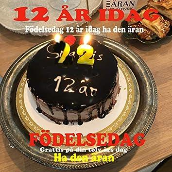 Födelsedag, 12 år idag, ha den äran