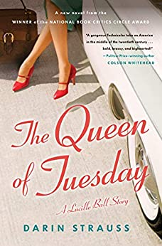 The Queen of Tuesday: A Lucille Ball Story by [Darin Strauss]