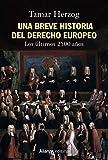 Una breve historia del derecho europeo: Los últimos 2.500 años (Alianza Ensayo)